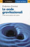 Le onde gravitazionali. Una nuova porta sul cosmo
