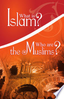 What is Islam Who are the Muslims