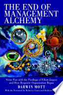 The End of Management Alchemy  Some Fun with the Findings of Elliott Jaques and How Requisite Organization Began