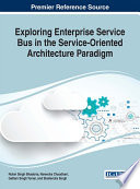 Exploring Enterprise Service Bus in the Service-Oriented Architecture Paradigm