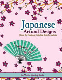 Japanese Art and Designs Color by Numbers Coloring Book for Adults