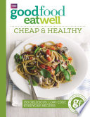 Good Food Eat Well  Cheap and Healthy