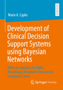 Development of Clinical Decision Support Systems Using Bayesian Networks