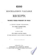 600 Miscellaneous Valuable Receipts  Worth Their Weight in Gold Book