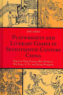 Playwrights and Literary Games in Seventeenth Century China