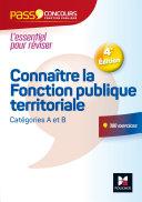 Pass Concours Connaître la Fonction publique territoriale - catégories A et B - No12 - 3e édition