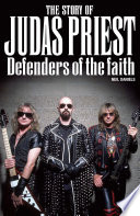 The Story Of Judas Priest Defenders Of The Faith