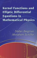 Kernel Functions and Elliptic Differential Equations in Mathematical Physics