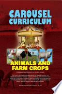Carousel Curriculum Farm Animals and Farm Crops Book PDF