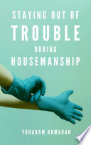 Staying out of Trouble During Housemanship