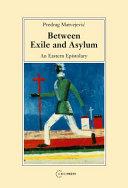 Between Exile and Asylum