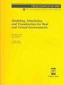 Modeling  Simulation  and Visualization for Real and Virtual Environments