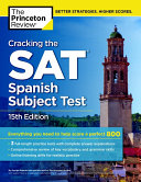 Cracking the SAT Spanish Subject Test, 15th Edition