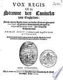 Vox regis of de stemme des conincks van Enghelant  sijnde als een apologij van een seecker tractaet ghenaemt Vox populi  of gelijck in Nederduytsch overgeset is Conseio of Spaenschen raedt Book