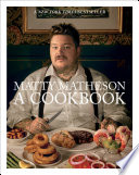 """Matty Matheson: A Cookbook"" by Matty Matheson"