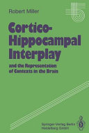 Cortico Hippocampal Interplay and the Representation of Contexts in the Brain Book