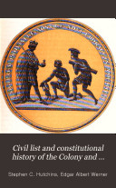 Civil List and Constitutional History of the Colony and State of New York