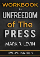 WORKBOOK For Unfreedom Of The Press By Mark R  Levin Book