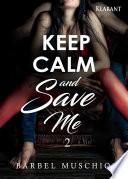 Keep Calm and Save Me. 2