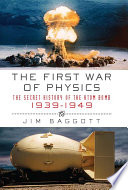 The First War Of Physics The Secret History Of The Atom Bomb 1939 1949