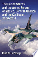 The United States and the Armed Forces of Mexico, Central America and the Caribbean, 2000Ð2014