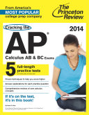 Cracking the AP Calculus AB   BC Exams  2014 Edition Book