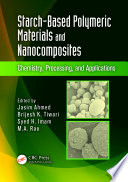 Starch Based Polymeric Materials and Nanocomposites