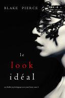 Le Look Idéal (Un thriller psychologique avec Jessie Hunt, tome 6)