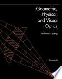 Geometric  Physical  and Visual Optics