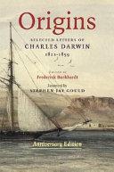 Origins: Selected Letters of Charles Darwin, 1822-1859. Anniversary ...