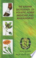 The Bahnm Dictionary of Holistic Horse Medicine and Management Book
