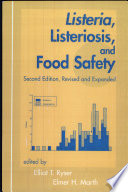 """Listeria: Listeriosis, and Food Safety, Second Edition,"" by Elliot T. Ryser, Elmer H. Marth"