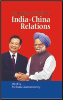 Emerging Trends in India China Relations