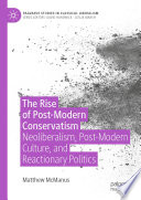 The Rise of Post Modern Conservatism