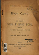 An Easy Irish Phrase Book Compiled for  The Gaelic League