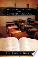 Discipling Discipline in the Christian School Book