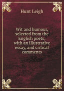 Wit and humour, selected from the English poets; with an illustrative essay, and critical comments Pdf/ePub eBook