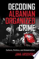 Decoding Albanian Organized Crime PDF