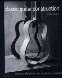 Classic Guitar Construction