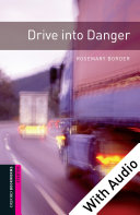 Drive into Danger   With Audio Starter Level Oxford Bookworms Library