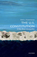 The U. S. Constitution: a Very Short Introduction