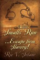 Smalls' Run ...May 13, 1862 ... Escape from Slavery! ebook