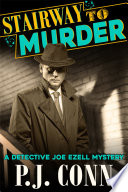 Stairway To Murder A Detective Joe Ezell Mystery Book 2