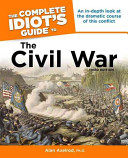 The Complete Idiot's Guide to the Civil War