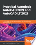Practical Autodesk AutoCAD 2021 and AutoCAD LT 2021
