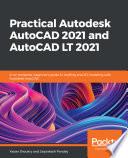 Practical Autodesk AutoCAD 2021 and AutoCAD LT 2021 Book