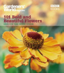 Gardeners  World  101 Bold and Beautiful Flowers