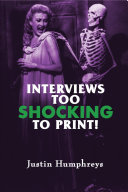Interviews Too Shocking To Print