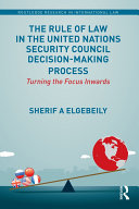 The Rule of Law in the United Nations Security Council Decision-Making Process