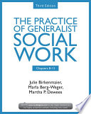 Chapters 8 13 The Practice Of Generalist Social Work Third Edition